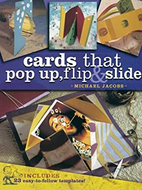Cards That Pop-Up, Flip & Slide 9781581805963