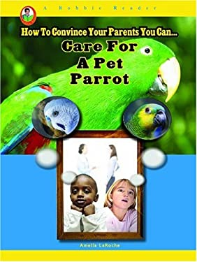 Care for a Pet Parrot 9781584157953