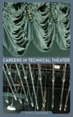 Careers in Technical Theater 9781581154856