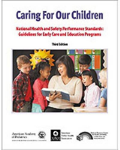 Caring for Our Children: National Health and Safety Performance Standards: Guidelines for Early Care and Early Education Programs 9781581104837