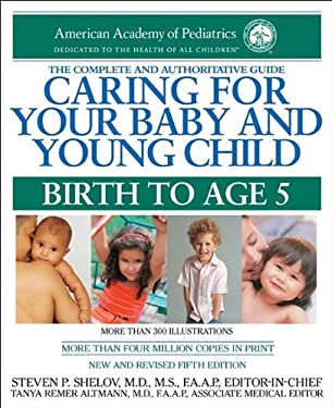 Caring for Your Baby and Young Child: Birth to Age 5 9781581103458