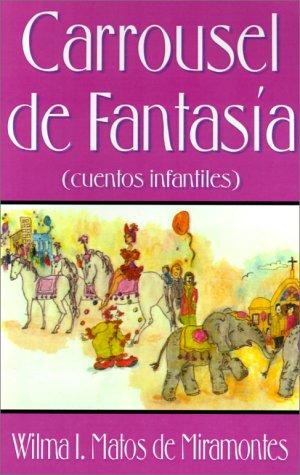 Carrousel de Fantasia: Cuentos Infantiles 9781587215681
