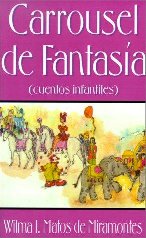 Carrousel de Fantasia: Cuentos Infantiles 9781587215674