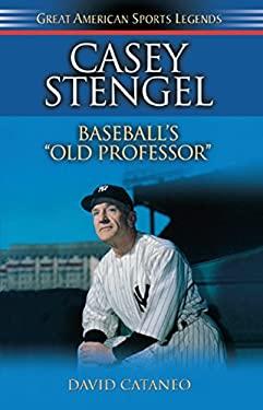 Casey Stengel: Baseball's Old Professor 9781581823271