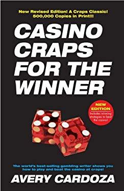 Casino Craps for the Winner: A Step-By-Step Manual for Serious Craps Players 9781580422413