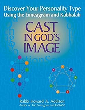 Cast in God's Image: Discovering Your Personality Type Using the Enneagram and Kabbalah 9781580231244