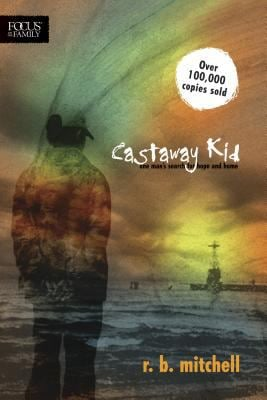 Castaway Kid: One Man's Search for Hope and Home 9781589974340