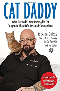 Cat Daddy: What the World's Most Incorrigible Cat Taught Me about Life, Love, and Coming Clean 9781585429370