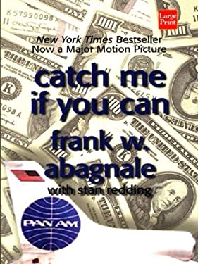 Catch Me If You Can: The Amazing True Story of the Youngest and Most Daring Con Man in the History of Fun and Profit! 9781587244360