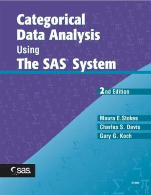 Categorical Data Analysis Using the SAS System 9781580257107