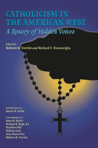 Catholicism in the American West: A Rosary of Hidden Voices 9781585446216