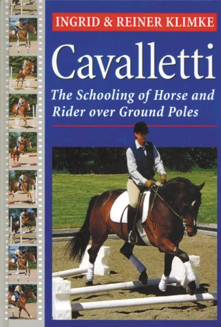 Cavalletti: Schooling of Horse and Rider Over Ground Rails 9781585741953