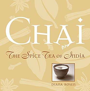 Chai: The Spice Tea of India 9781580171663
