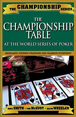 Championship Table: At the World Series of Poker 9781580422291