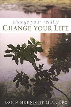 Change Your Reality, Change Your Life 9781582701202