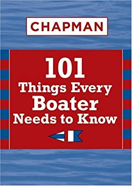 Chapman 101 Things Every Boater Needs to Know 9781588166586