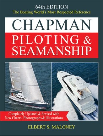 Chapman Piloting & Seamanship 64th Edition: The Boating World's Most Respected Reference, Completely Updated & Revised with New Charts, Photographs & 9781588160898