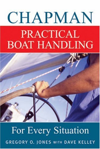 Chapman Practical Boat Handling: For Every Situation 9781588163851