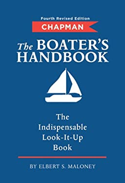 Chapman the Boater's Handbook: The Indispensable Look-It-Up Book 9781588167514