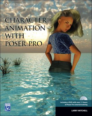 Character Animation with Poser Pro [With DVD] 9781584505174
