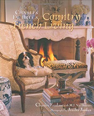 Charles Faudree's Country French Living 9781586857158