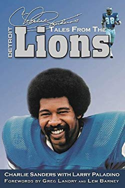Charlie Sanders's Tales from the Detroit Lions 9781582619101