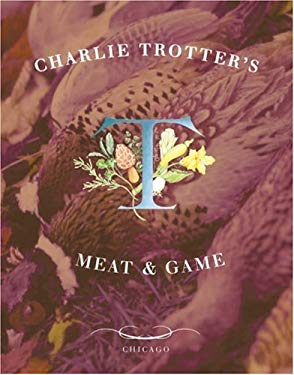 Charlie Trotter's Meat & Game 9781580082389