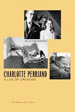 Charlotte Perriand: A Life of Creation 9781580930741