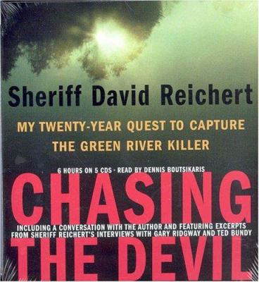 Chasing the Devil: My Twenty-Year Quest to Capture the Green River Killer 9781586217433