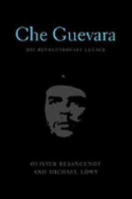 Che Guevara: His Revolutionary Legacy 9781583671764