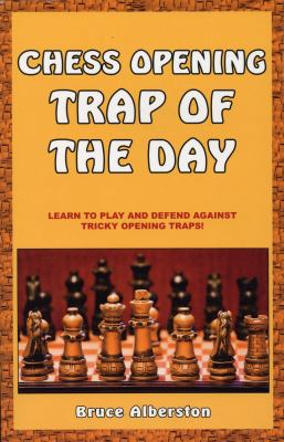 Chess Opening Trap of the Day 9781580422178