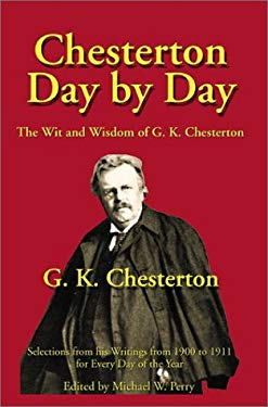 Chesterton Day by Day: The Wit and Wisdom of G. K. Chesterton 9781587420153