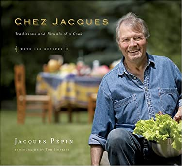 Chez Jacques: Traditions and Rituals of a Cook 9781584795711