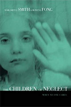Children of Neglect: When No One Cares 9781583910245