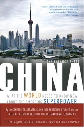 China: The Balance Sheet: What the World Needs to Know Now about the Emerging Superpower 9781586484354
