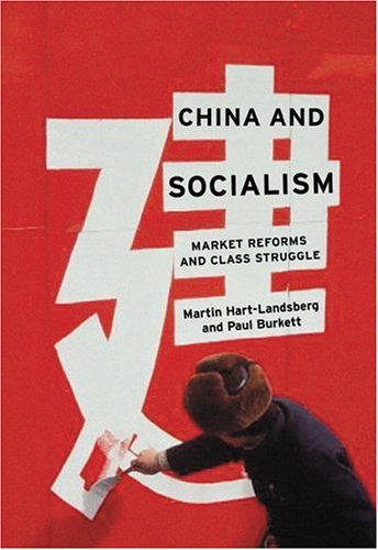 China and Socialism: Market Reforms and Class Struggle 9781583671245