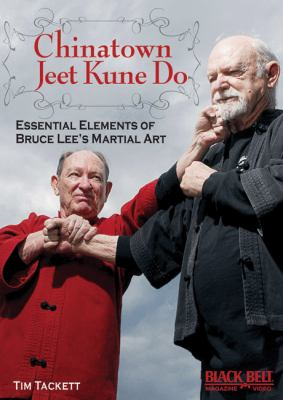 Chinatown Jeet Kune Do DVD: Essential Elements of Bruce Lee's Martial Art 9781581334654