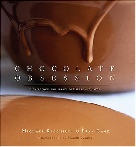 Chocolate Obsession: Confections and Treats to Create and Savor 9781584794578