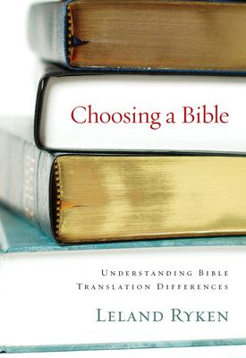 Choosing a Bible: Understanding Bible Translation Differences 9781581347302