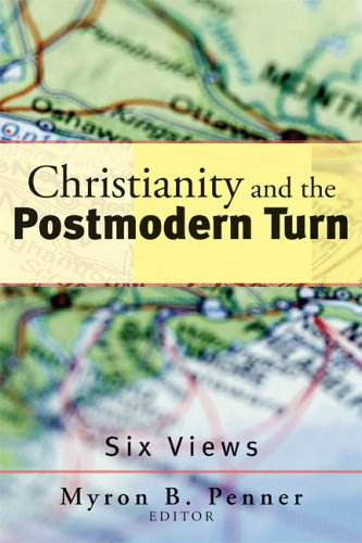 Christianity and the Postmodern Turn: Six Views 9781587431081