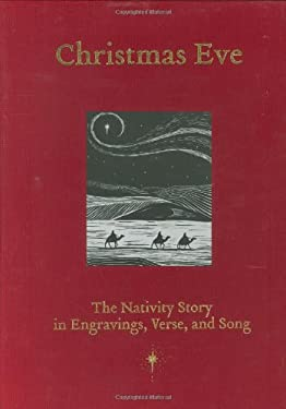Christmas Eve: The Nativity Story in Engravings, Verse, and Song 9781586858308