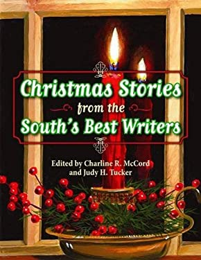 Christmas Stories from the South's Best Writers 9781589806009