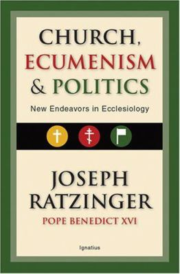 Church, Ecumenism and Politics: New Endeavors in Ecclesiology 9781586172176