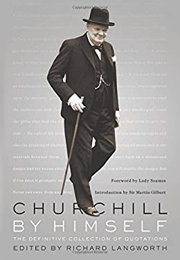 Churchill by Himself: The Definitive Collection of Quotations 9781586486389