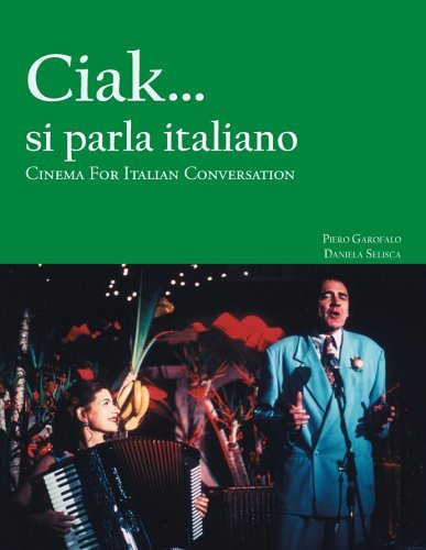 Ciak... Si Parla Italiano: Cinema for Italian Conversation 9781585100941