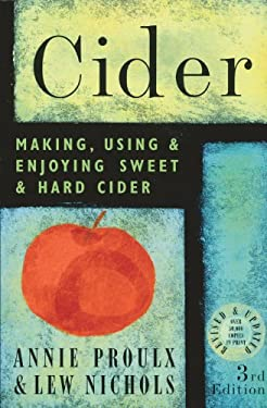 Cider: Making, Using, & Enjoying Sweet & Hard Cider 9781580175203