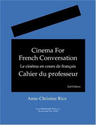 Cinema for French Conversation: Le Cinema En Cours de Francais 9781585100811