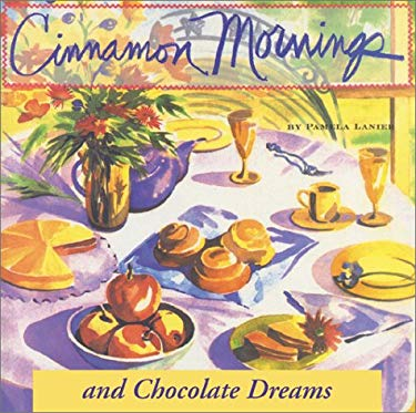 Cinnamon Mornings and Chocolate Dreams 9781580084062