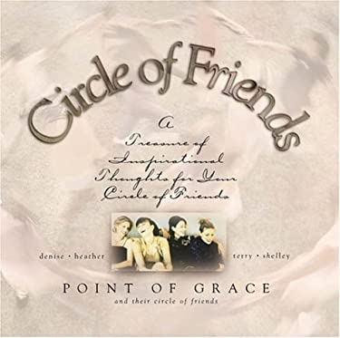Circle of Friends: A Treasure of Inspirational Thoughts for Your Circle of Friends [With Circle of Friends CD Single] 9781582290577