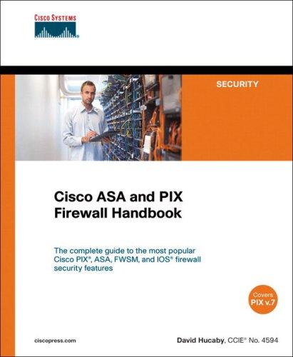 Cisco Asa and Pix Firewall Handbook 9781587051586